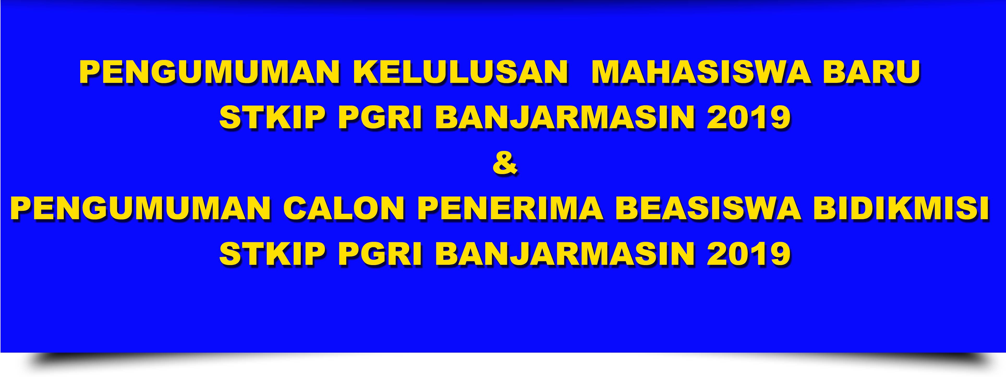 Pengumuman kelulusan Mahasiswa Baru STKIP PGRI Banjarmasin 2019