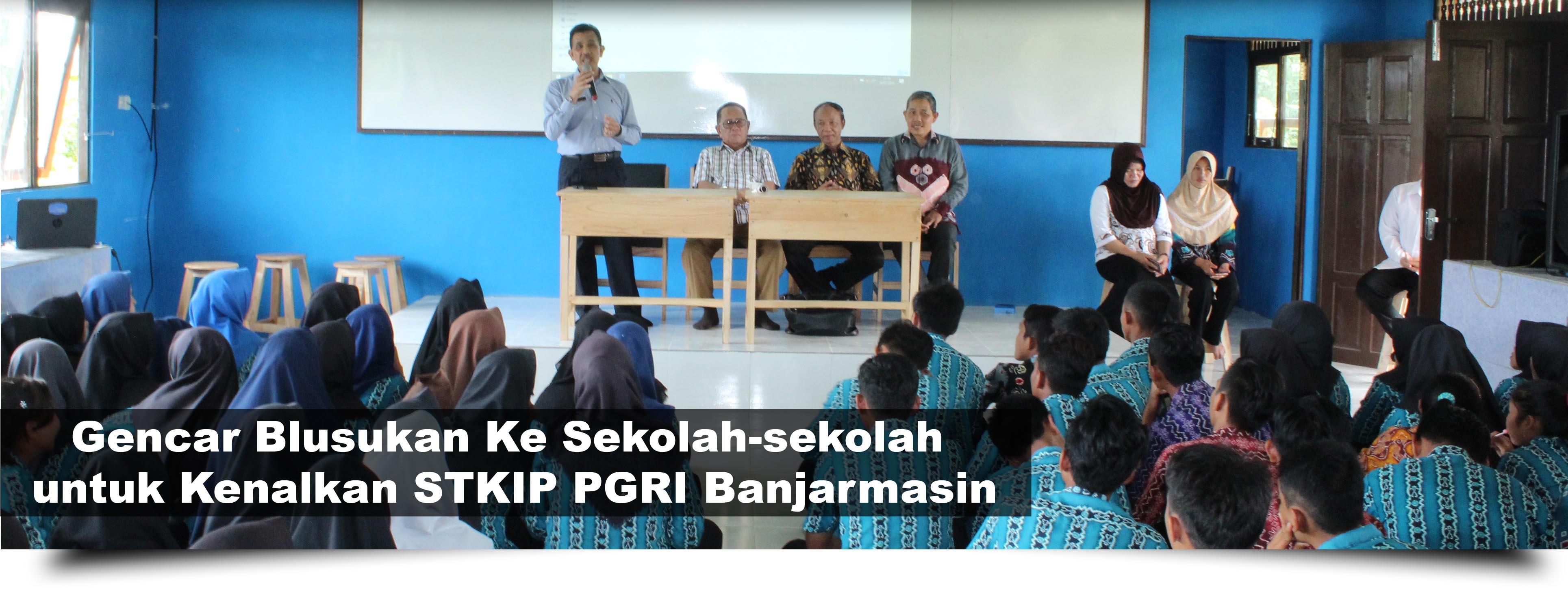 Gencar Blusukan ke sekolah-sekolah untuk kenalkan STKIP PGRI Banjarmasin